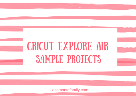 Cricut Explore Air Review and Sample Projects