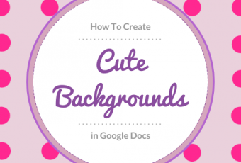 How To Make Your Own Cute Backgrounds In Google Docs (Plus Free Printable)