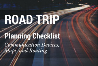 Road Trip Planning Checklist: Communication Devices, Maps, and Routing