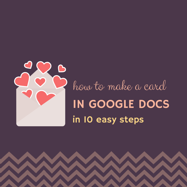 how to make a card in google docs in 10 easy steps