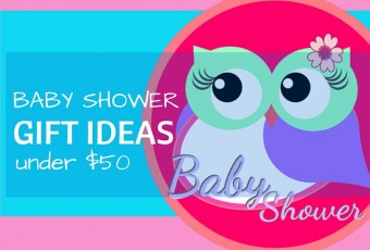 10 Baby Shower Gift Ideas Under $50