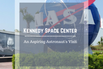 An Aspiring Astronaut's Visit To The Kennedy Space Center