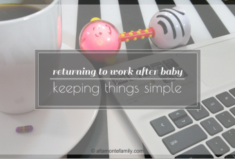 Going Back To Work After Baby: Keeping Things Simple