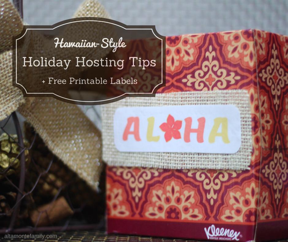 Holiday Hosting Hawaiian Style with Free Printable Aloha Labels