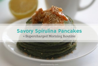 Savory Spirulina Pancakes + Supercharged Morning Routine