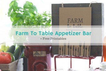 Farm To Table Appetizer Bar + Free Printables