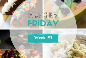 Hungry Friday – Week #3