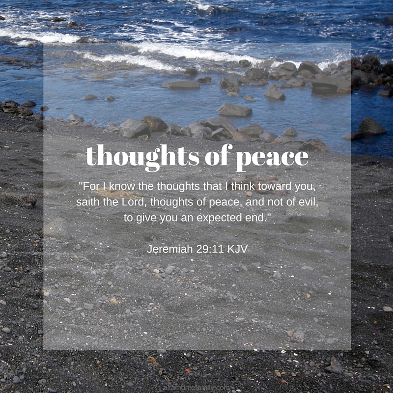 Thoughts of peace - Jer 29 11 kjv ...