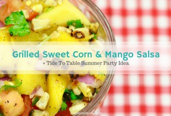 Tide To Table Party + Grilled Sweet Corn & Mango Salsa