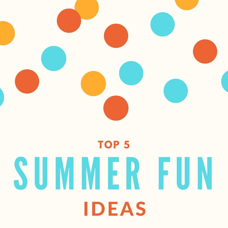 Top 5 Summer Fun Ideas for Kids