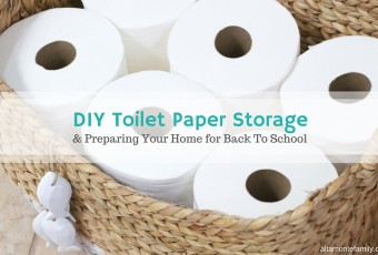 DIY Toilet Paper Storage Basket + Preparing For Back To School
