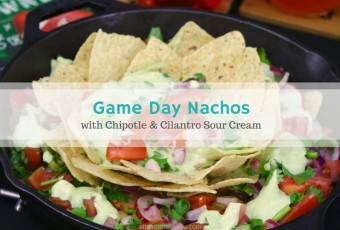 Ultimate Game Day Nachos With Chipotle & Cilantro Sour Cream