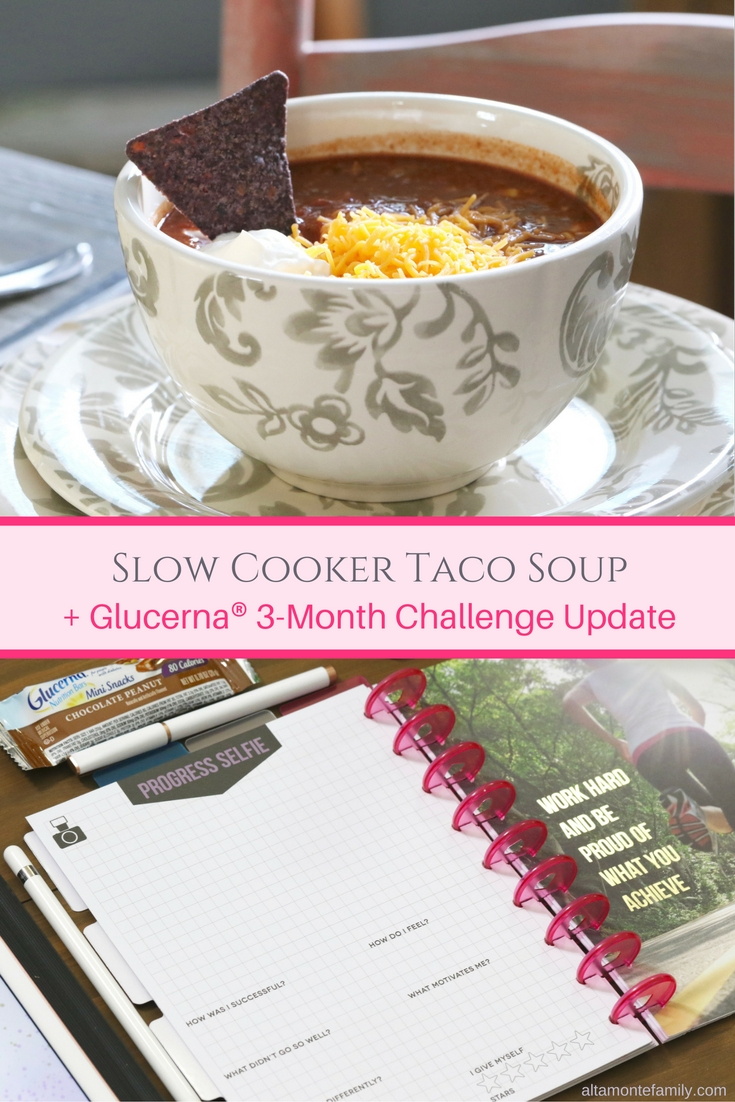Slow Cooker Taco Soup - Diabetic Friendly Recipe - Glucerna Challenge Update