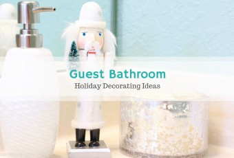 Brighten Up The Guest Bathroom For The Holidays