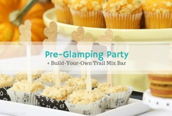 Pre-Glamping Party Ideas & Build-Your-Own Trail Mix Bar